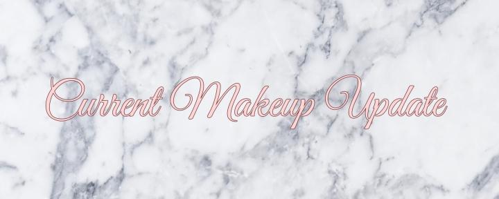 Current Makeup Update#1
