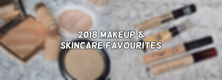 Makeup & Skincare Products I Have Loved in 2018